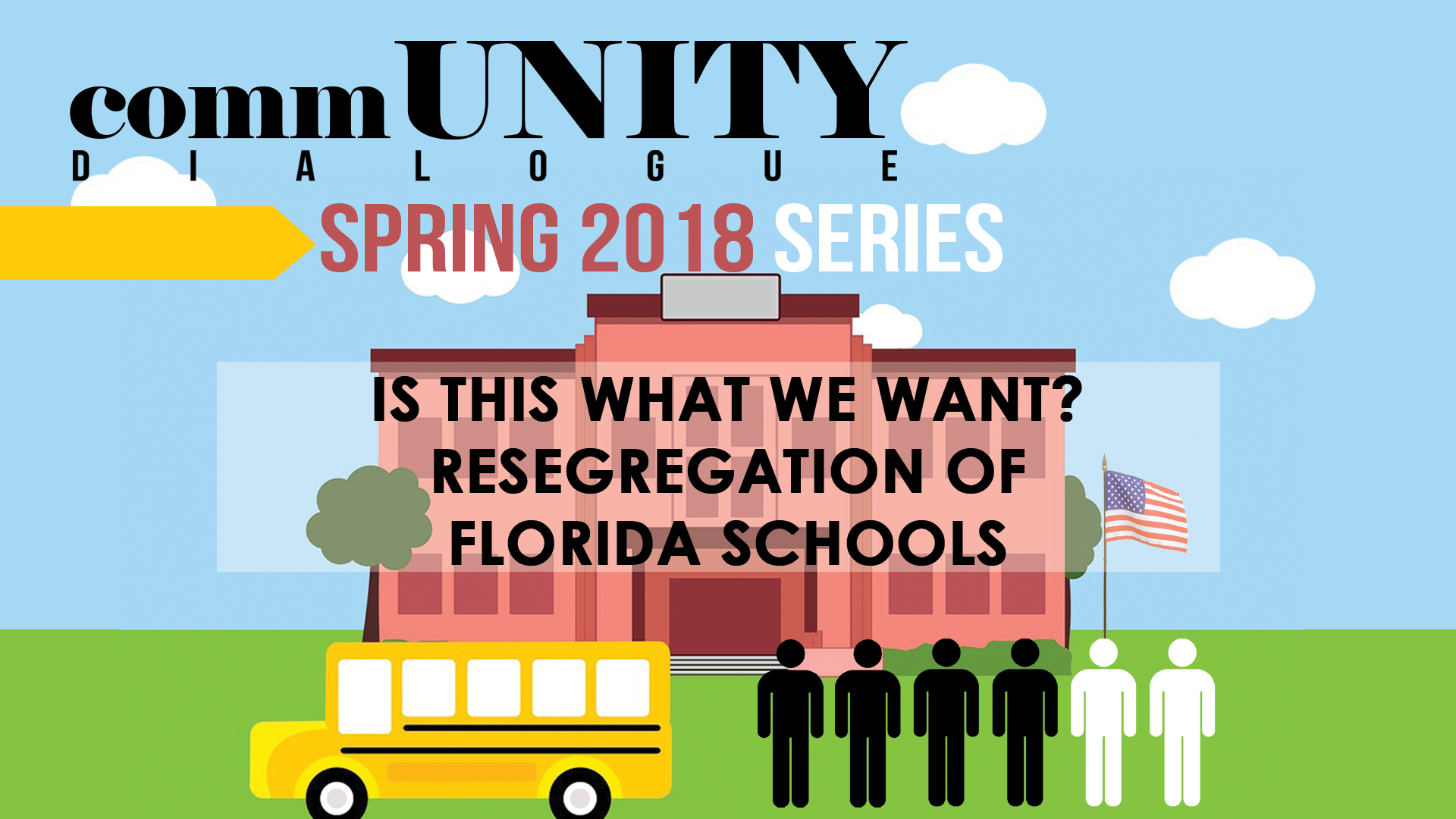"IMAGE: White and black figures and a school bus in front of a red schoolhouse. Text: ""Is this what we want? Resegredation of Florida Schools"""
