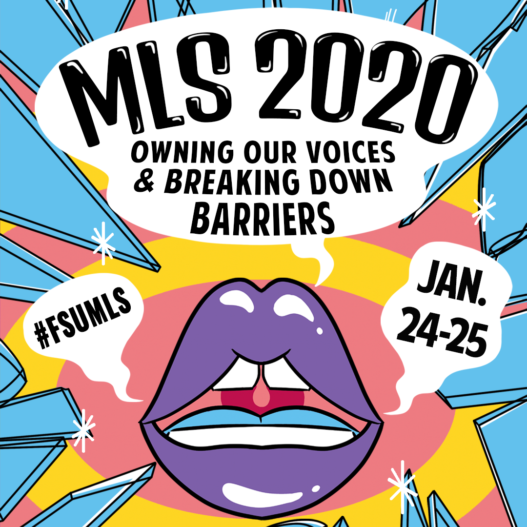 "The photo shows the advertisement for Multicultural Leadership Summit 2020. The theme is ""Owning Our Voices and Breaking Down Barriers,"" and the conference will be January 24-25. The event hashtag is #fsumls"