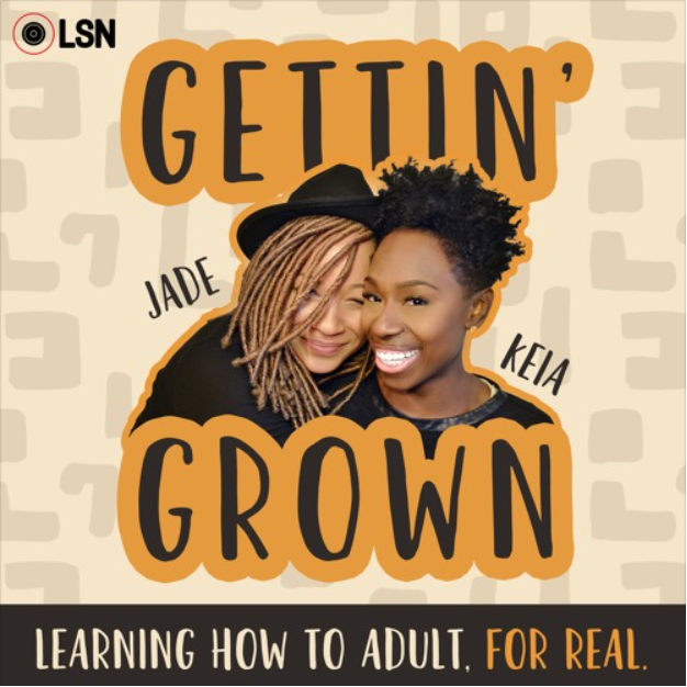 Gettin' Grown with Jade and Keia podcast logo