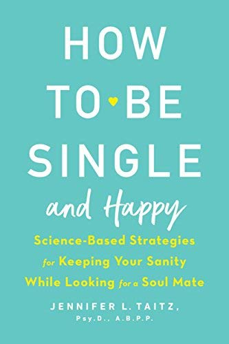Book cover of How to Be Single and Happy