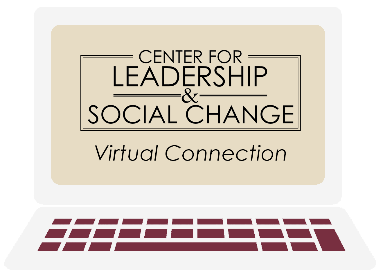 Garnet and gold laptop reading Center for Leadership & Social Change Virtual Connection on the screen
